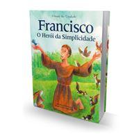 Francisco, o Herói da Simplicidade