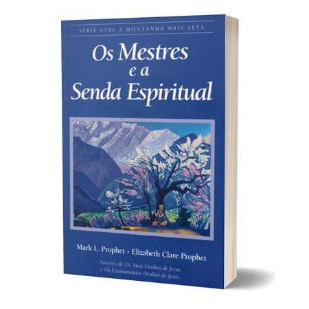 Os Mestres e a Senda Espiritual