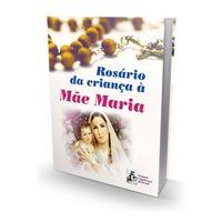 Rosário da criança à Mãe Maria