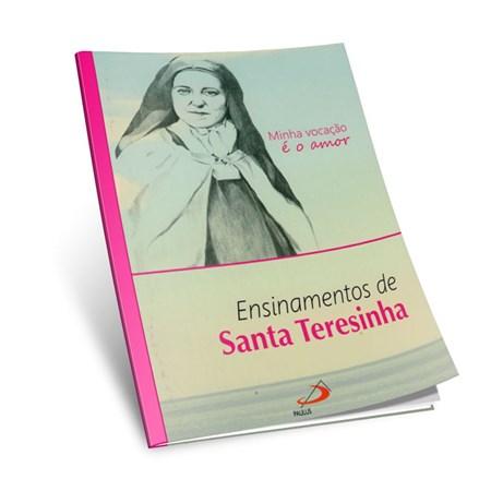 Minha Vocação é o Amor - Ensinamentos de Santa Teresinha